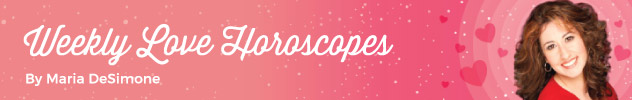 Weekly Love Horoscopes by Maria DeSimone